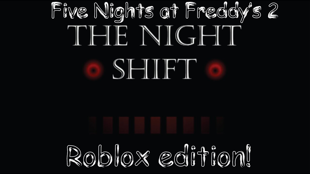 Download Five Nights at Freddy's 2 Roblox edition (The Night Shift)
