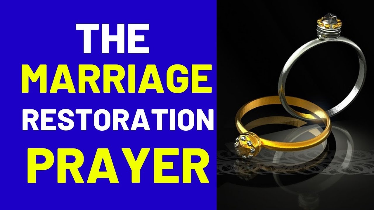 Prayer To Restore A Marriage - Prayer To Restore A Dying Marriage
