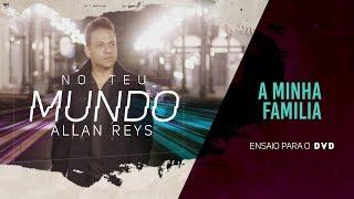 Allan Reys - A minha Família (ENSAIO DVD)