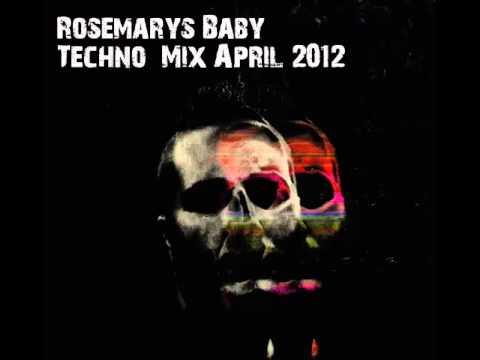 Rosemarys Baby - Techno Mix April 2012