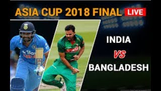 BANGLADESH vs INDIA || ASIA CUP 2018 FINAL || LIVE STREAMING SCORE & URDU/HINDI RADIO COMMENTARY