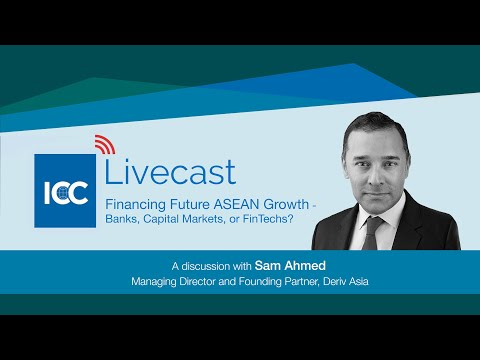 ICC Livecast - The Future Of Financing Growth In ASEAN