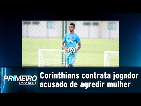 Contratação de jogador acusado de agressão revolta corintianos | Primeiro Impacto (08/08/18)