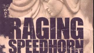 RAGING SPEEDHORN - SPITTING BLOOD