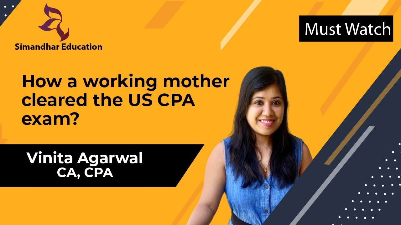 How a working mother cleared the US CPA exam? | Simandhar CPA Alumni | Vinita Agarwal US CPA - YouTube