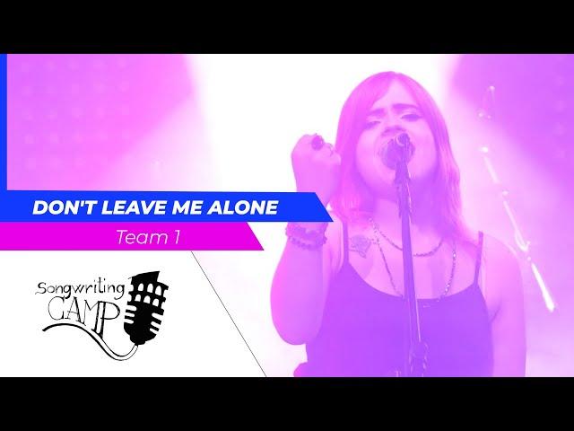 Don't leave me alone | Team 1 | Songwriting Camp