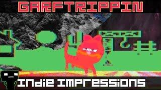 Indie Impressions - GARFTRIPPIN