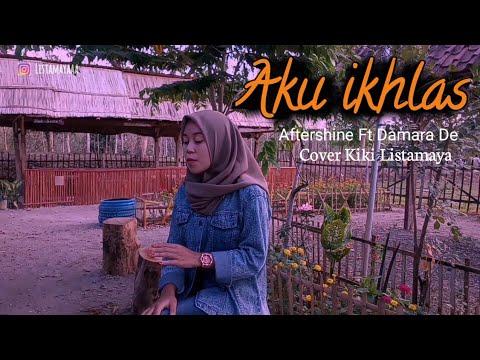 aku-ikhlas-(aftershine-ft-damara-de)---cover-kiki-listamaya