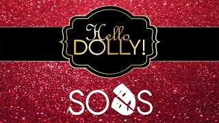 SODS Presents: Hello, Dolly! - Trailer