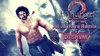 Jai jai kara - Remix | Dj Shivam | Bahubali 2 | Kailash Kher