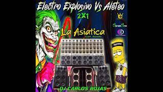 2x1 Electro Explosivo Vs Aleteo La Asiatica Car Audio Prod ByDJ Carlos Rojas El King Del Vacile