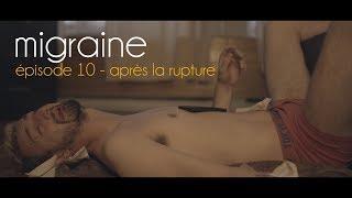 Migraine | Roman Frayssinet | Épisode 10 - Rupture