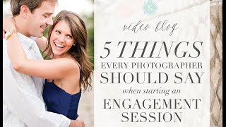 Katelyn James Video Blog  | 5 Things to Say at the Start of an Engagement Session