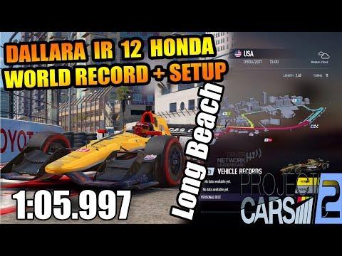 Project Cars 2 | Dallara IR 12 Honda World Record + Setup @ Long Beach