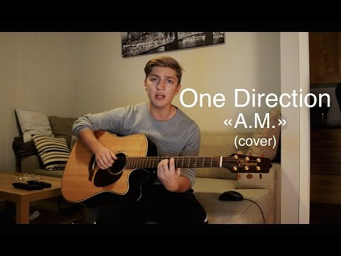 A.M. - One Direction (cover)