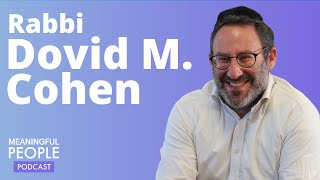 The Story of Rabbi Dovid M. Cohen | Meaningful People #26