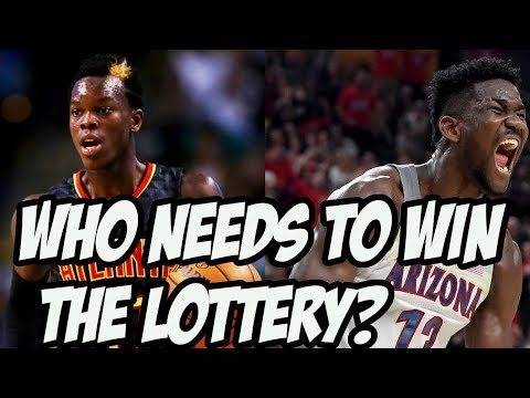 Which NBA Team Needs The Number 1 Pick The Most?   2018 NBA Draft Lottery