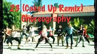23 (Caked Up Remix)   Choreography by Kayliana Reeves