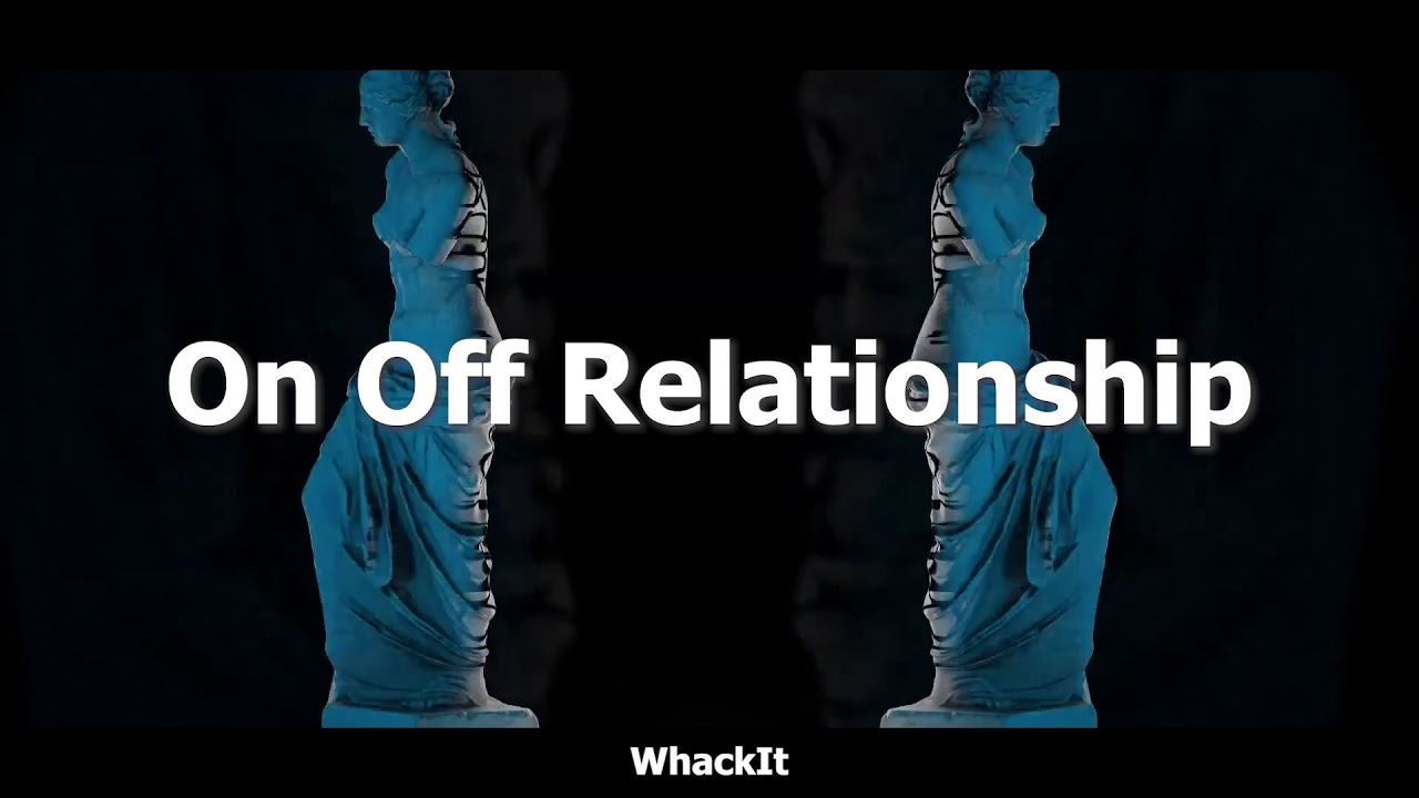 WhackIt - On Off Relationship