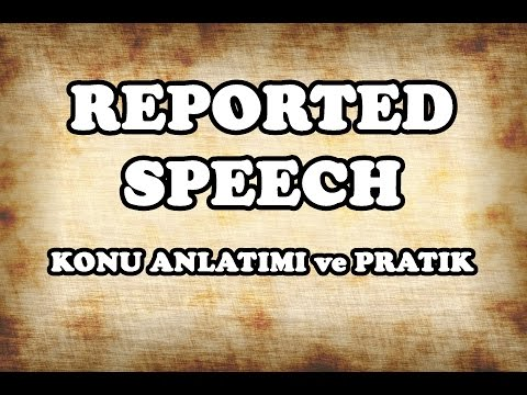 35 - Reported Speech (Dolaylı Anlatım) Konu Anlatımı ve Pratik - İngilizce Gramer