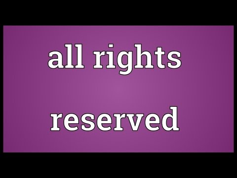 All rights reserved Meaning