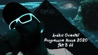 Arabic Oriental Progressive House 2020 / fati B #66