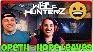 Opeth - Hope Leaves | THE WOLF HUNTERZ Reactions