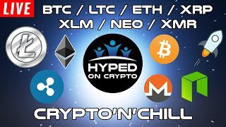 BTC, LTC, ETH, XRP, XLM, NEO, XMR, TRX, & MORE! - Crypto'N'Chill (Ep. 4) - Cryptocurrency Analysis