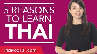 Why study Thai? 5 reasons to get started.
