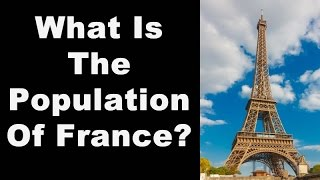 What Is The Population Of France?