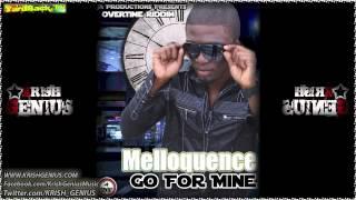 Melloquence - Go For Mine [Overtime Riddim] July 2012
