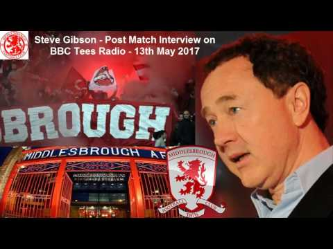 Steve Gibson Interview - 13th May 2017 - BBC Tees Radio