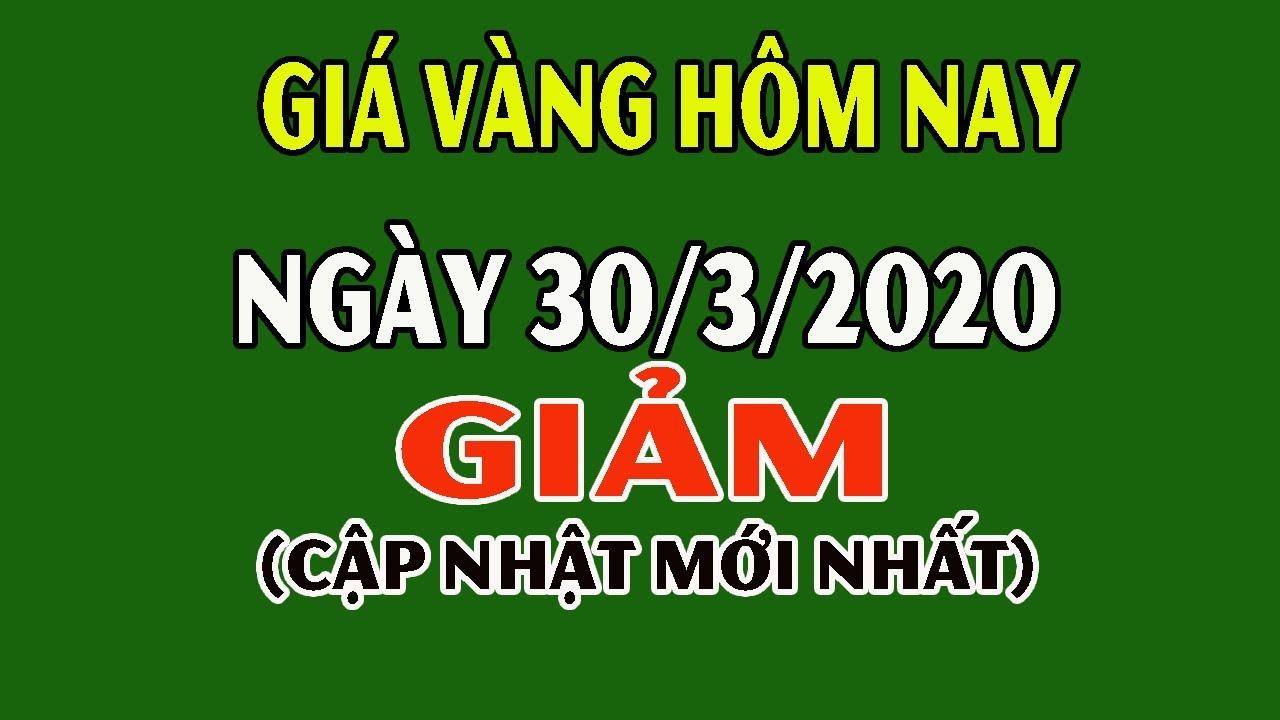 Giá Vàng Hôm Nay 30/3/2020: Giá Vàng 9999 Hôm Nay Giảm Trái Dự Đoán Chuyên Gia