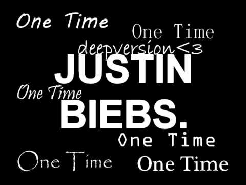 Justin Bieber - One Time - Deep