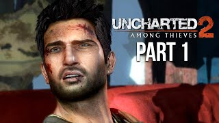 UNCHARTED 2 AMONG THIEVES PS4 Gameplay Walkthrough Part 1 (Uncharted Nathan Drake Collection)
