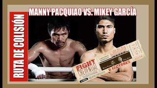 Ruta de Colisión (E3): Seis factores que decidirán Manny Pacquiao vs Mikey Garcia, ¿quién ganará?