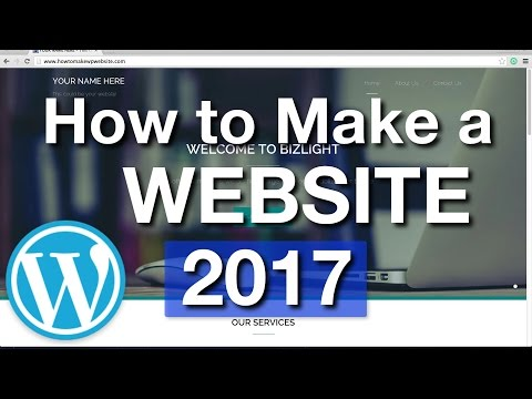 How To Make a WordPress Website - 2017 - SIMPLE!