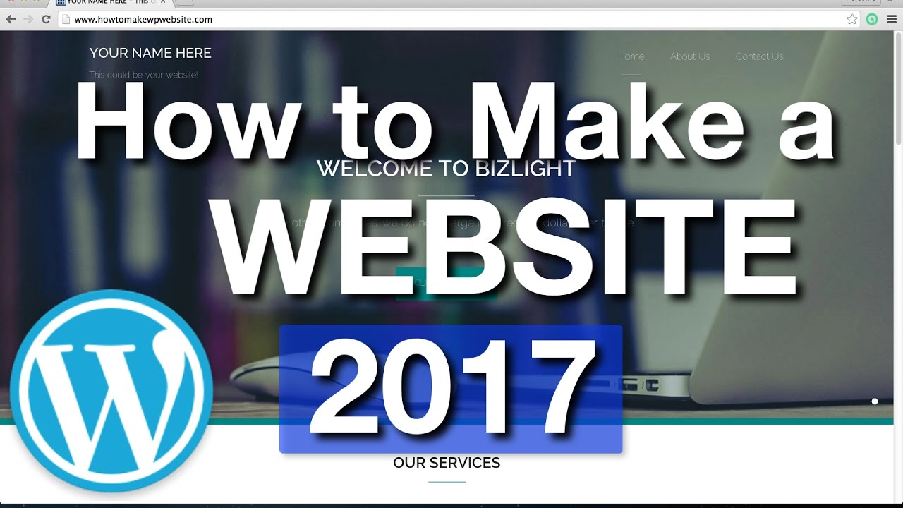 How to make a wordpress website 2017 simple youtube Build easy website
