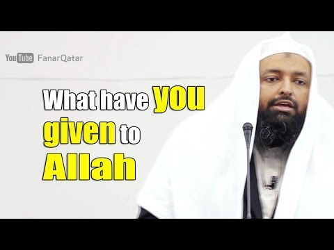 What have you Given to Allah? - Tawfique Chowdhury