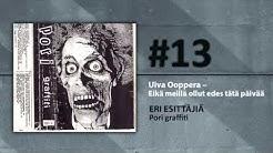 Pori graffiti 13. Uiva Ooppera – Eikä meillä ollut edes tätä päivää