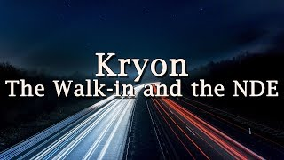 """Kryon - """"The Walk-in and the NDE"""" - 2019"""