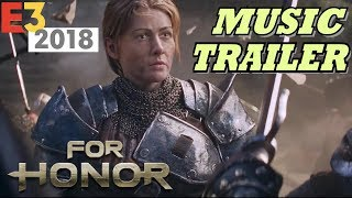 MUSIC For Honor: E3 2018 Marching Fire Cinematic Trailer