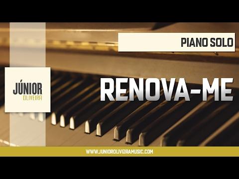 Renova - me (Piano Solo) - Júnior Oliveira