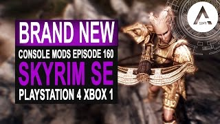 5 BRAND NEW Console Mods 160 - Skyrim Special Edition (PS4/XB1/PC)