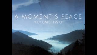 A MOMENT'S PEACE VOLUME 2