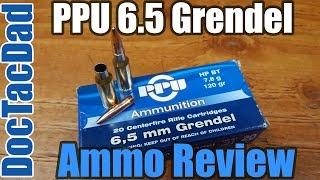 PPU 6.5 Grendel  - Ammo Breakdown - Review