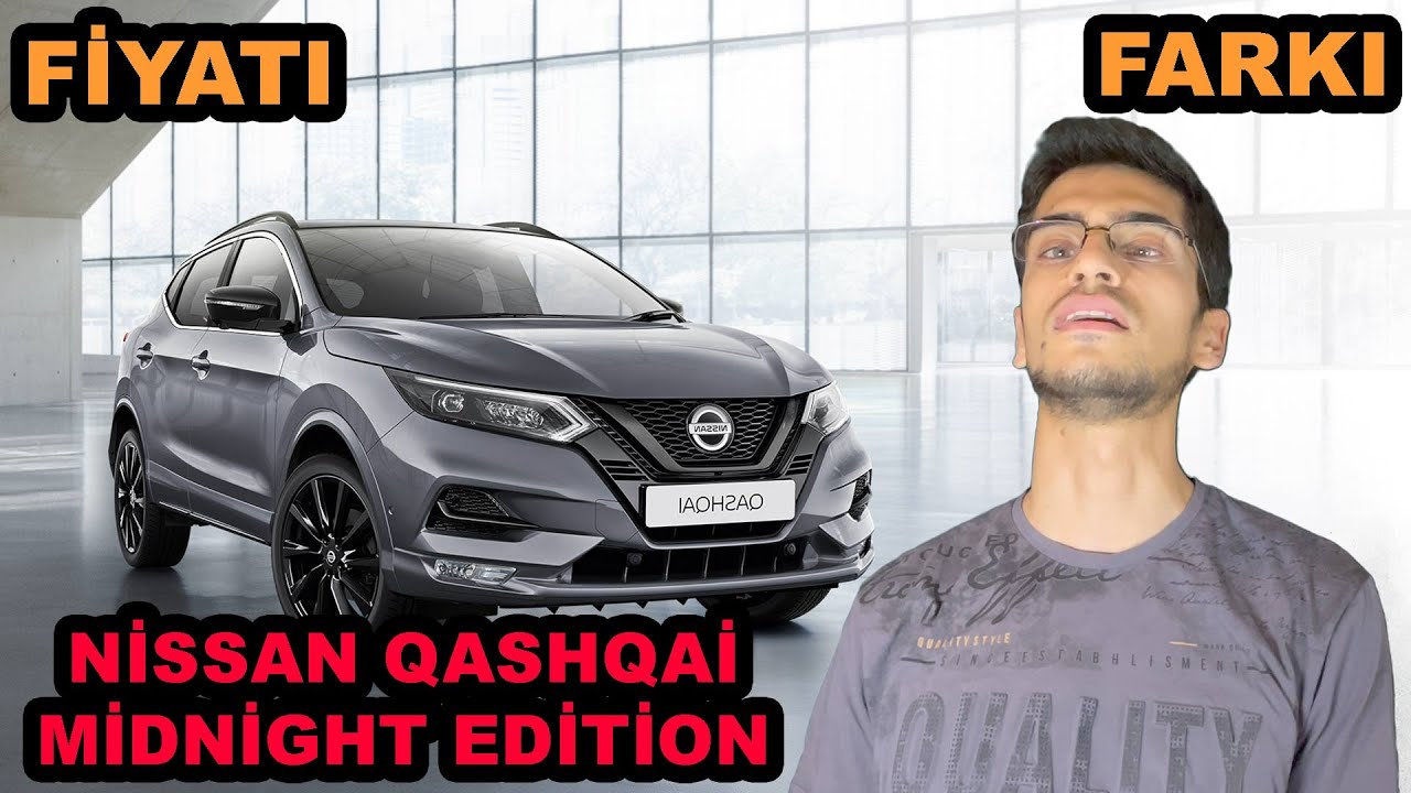 nissan qashqai midnight edition fiyati ve ozellikleri