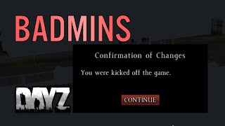 "BADMINS - ""The legend of the badmins"" - DayZ Standalone"