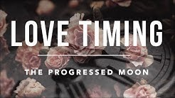 Love Timing Part 2: The Progressed Moon