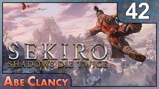 AbeClancy Plays: Sekiro - 42 - End